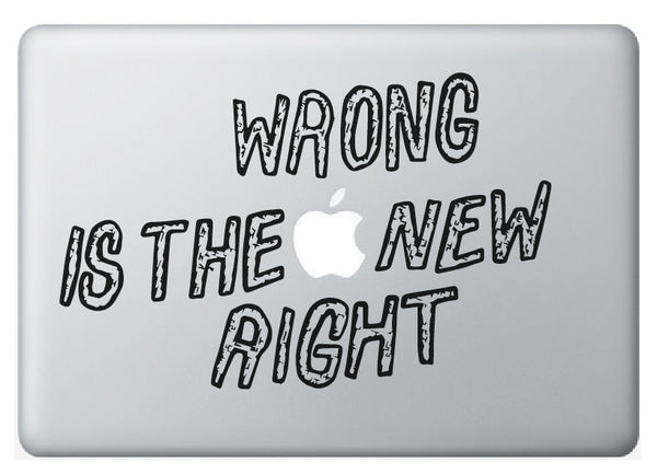 "Vinilo ""Wrong is the new right"" para Macbook"
