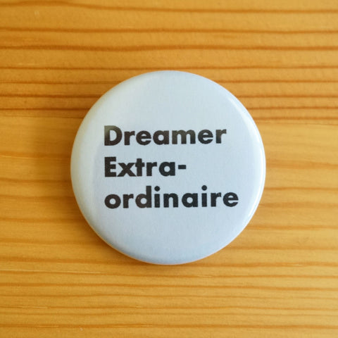Dreamer Extraordinaire Button