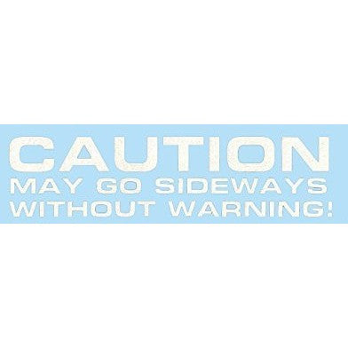 Caution May Go Sideways Without Warning! Vinyl Graphic For Bodywork or Windows WHITE ... - Taxi-Mart Shop