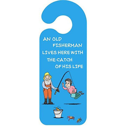 An Old Fisherman Lives Here With The Catch Of His Life Door Hanger Sign.... - Taxi-Mart Shop