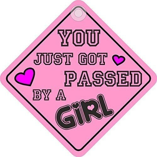 You Just Got Passed By A Girl Diamond Hanging Car Window Sign - Taxi-Mart Shop