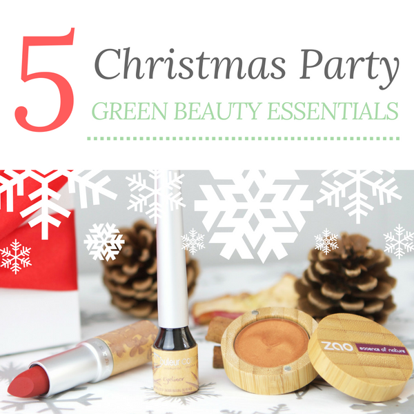 5 Christmas Party Green Beauty Essentials
