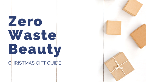 Zero Waste Beauty Christmas Gift Guide
