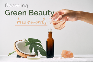 Decoding Green Beauty Buzzwords