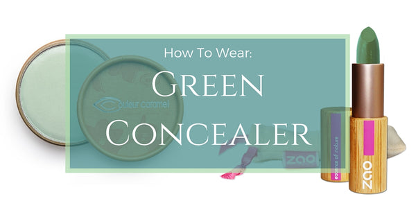 how-to-wear-green-concealer