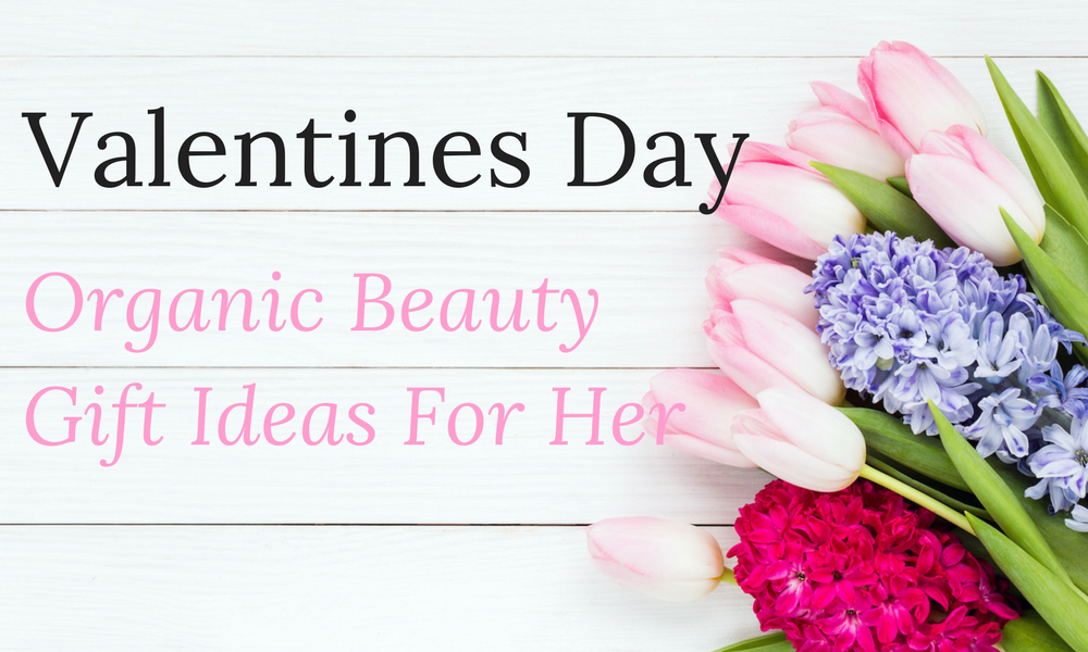 Valentines-Day-Organic-Beauty-Gift-Ideas-For-Her
