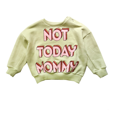 Banana Valentine Not Today Mommy Wide Sweatshirt on Design Life Kids
