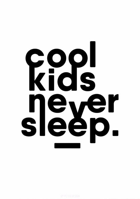Petek Design Cool Kids Never Sleep Poster at Design Life Kids