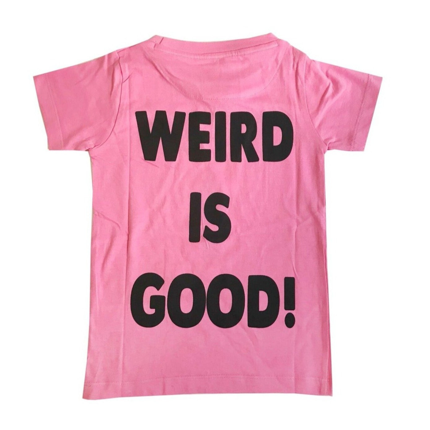 Weird is Good T-Shirt