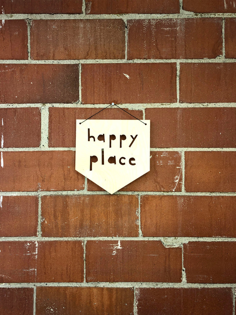 Up The Happy/Happy Place Wooden Pennant