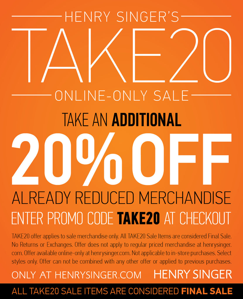 TAKE20 SALE: ONLINE-ONLY AT HENRYSINGER.COM!