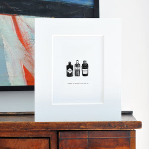 Home is where the Gin Is Mounted Print