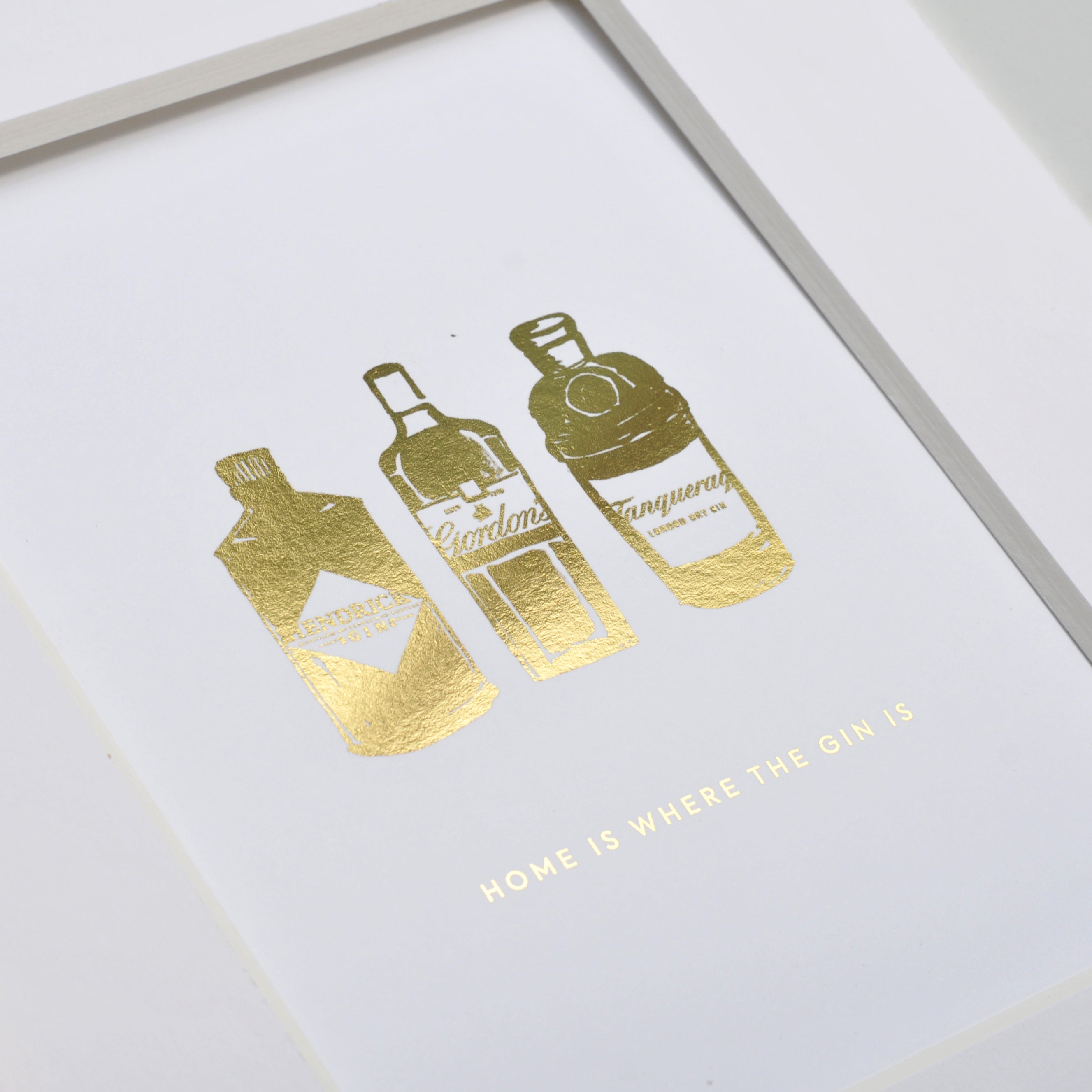Home is where the Gin Is Mounted Print Gold Foil