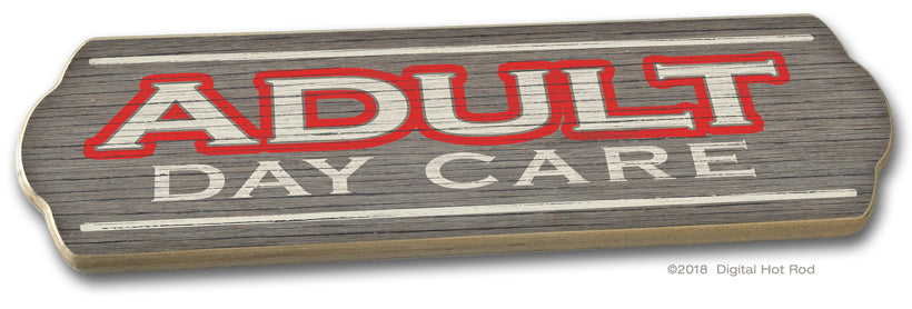 ADULT DAY CARE - Wood Sign