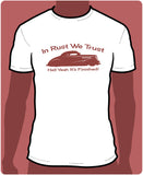 In Rust We Trust - Lead Sled Shirt