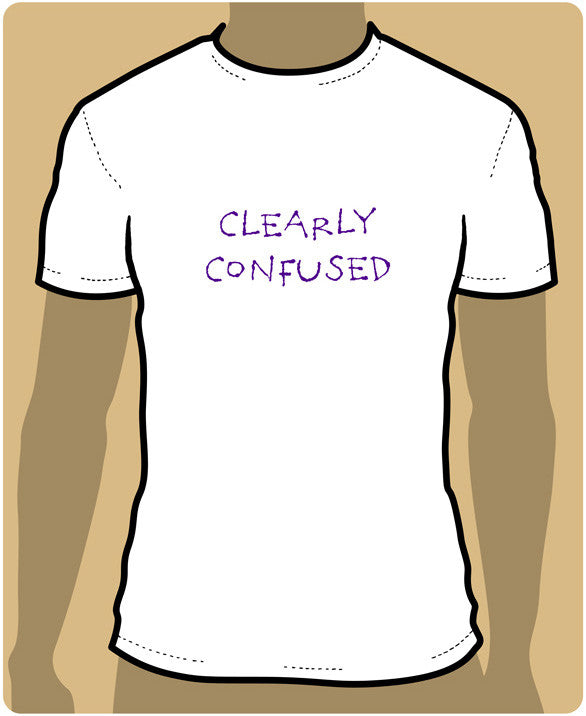 Clearly Confused Shirt