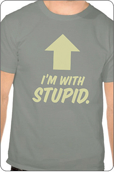 I'm With Stupid Shirt