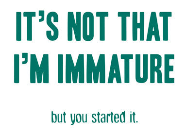 Not Immature - Design