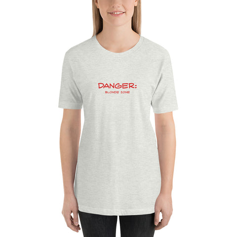 DANGER: Blonde Zone Short-Sleeve Unisex T-Shirt - Red Print