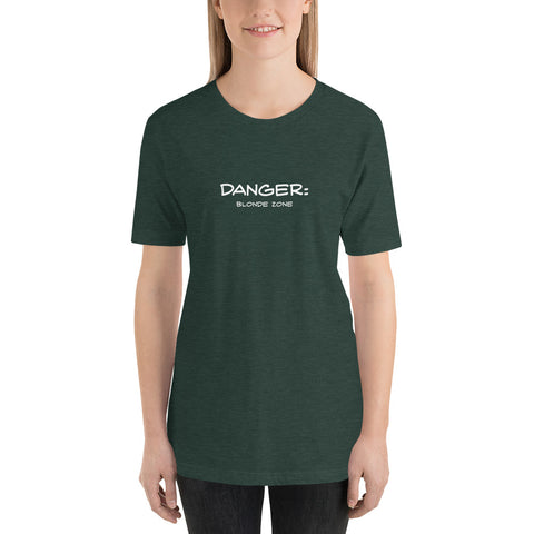 DANGER: Blonde Zone Short-Sleeve Unisex T-Shirt