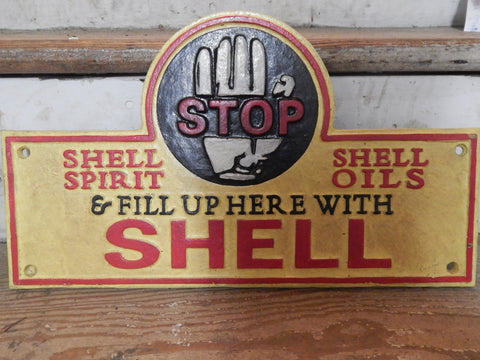 "Cast Iron Sign - ""Stop & fill up here w/ Shell"""