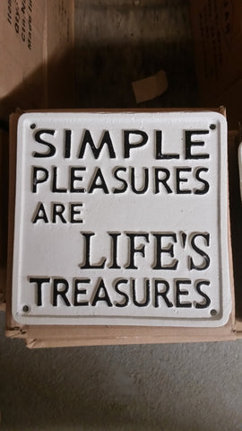"Cast Iron Sign - ""Simple Pleasures Are Life's Treasures"""