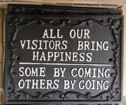 "Sign Cast Iron - Phrase ""All Our Visitor ........"""