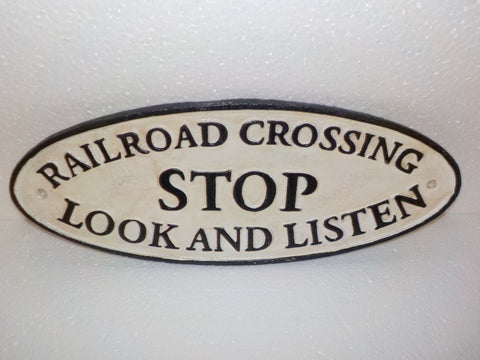 "Cast Iron Sign -""Railroad Stop Look and Listen"" Plaque"