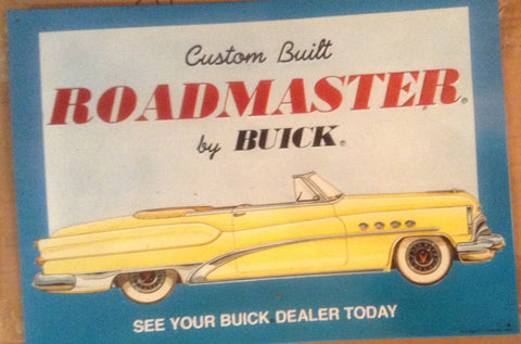 "Flat Tin Sign - Custom Built ""ROADMASTER"" by Buick"