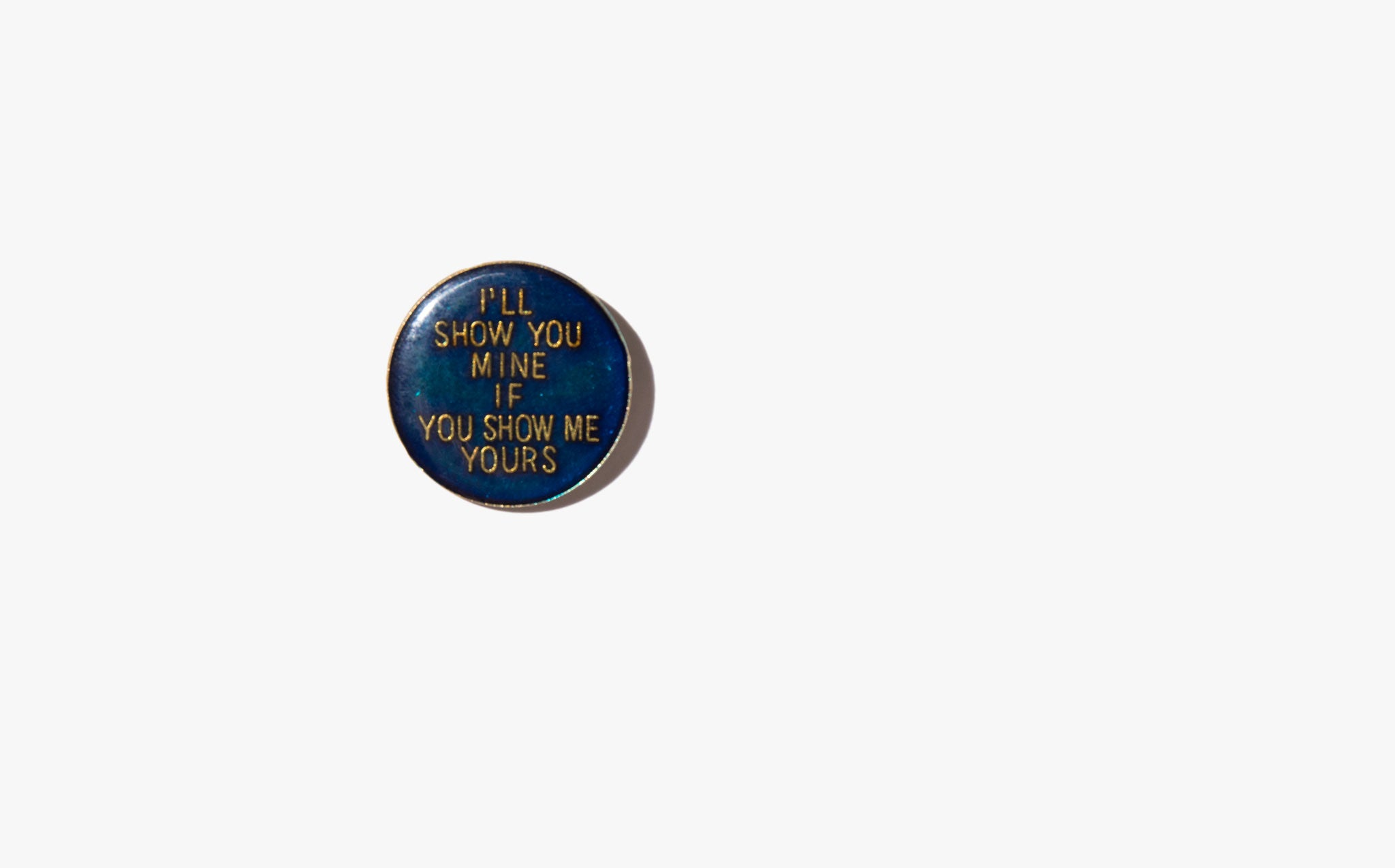 I'll Show You Mine Vintage Pin