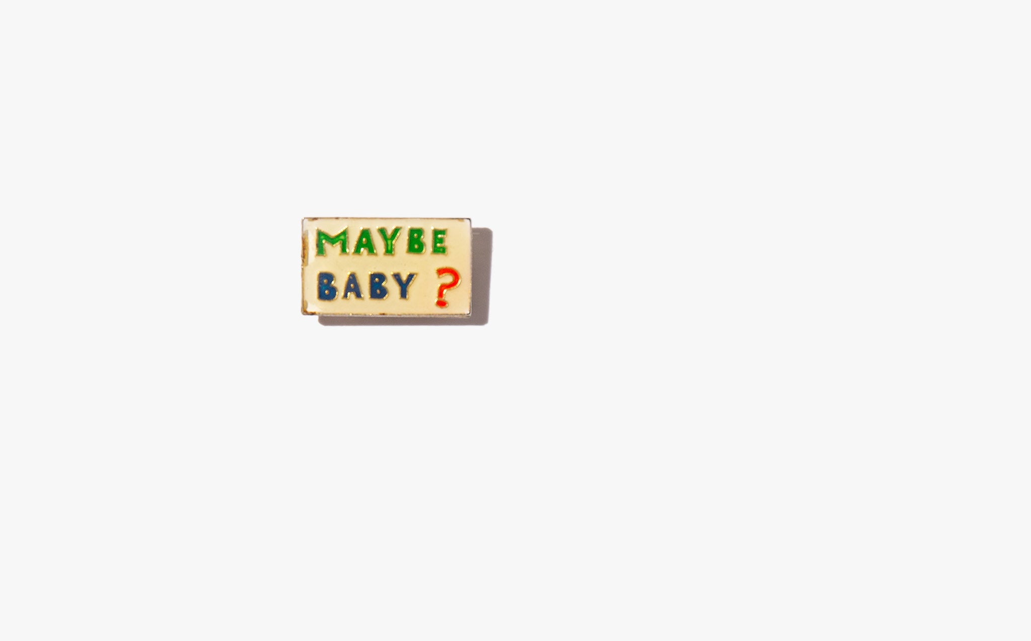Maybe Baby Vintage Pin