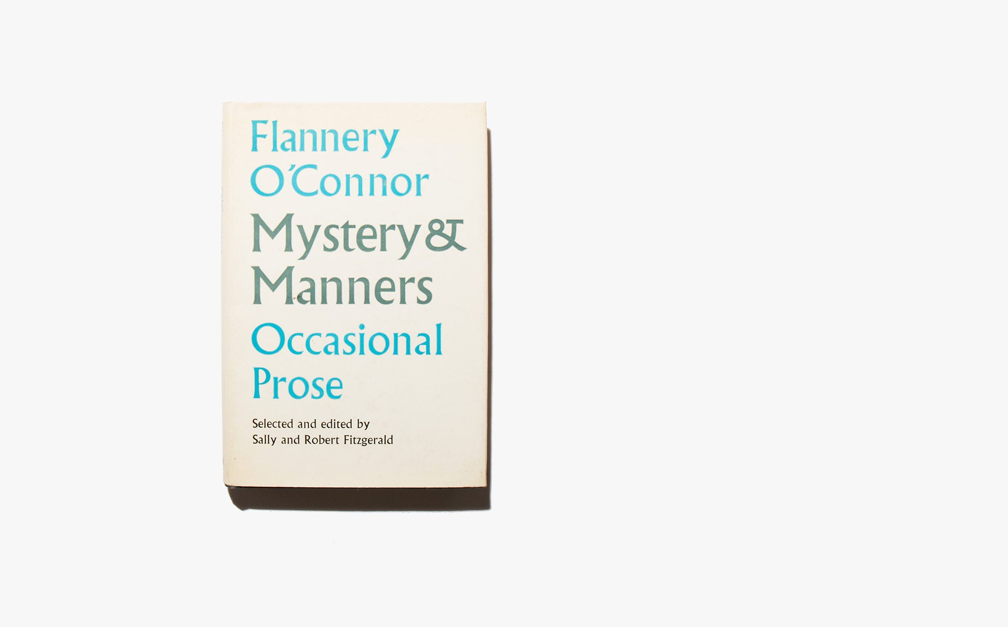 Mystery & Manners - Flannery O'Connor