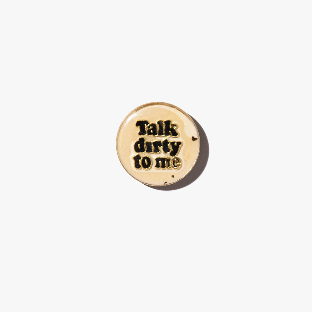 Talk Dirty To Me Vintage Pin