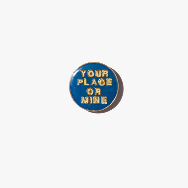 Your Place Or Mine Vintage Pin