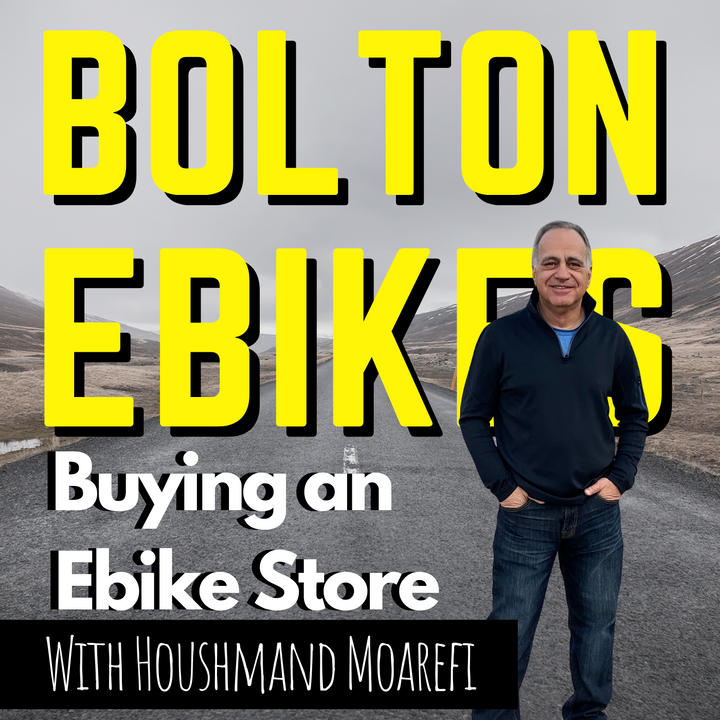 Buying an Ebike Store with Houshmand Moarefi | EP 7