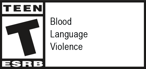 Rated T for Blood, Language, and Violence