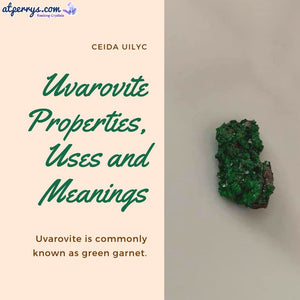 Uvarovite Properties, Uses and Meanings Defined