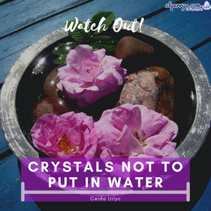Crystals Not to Put in Water