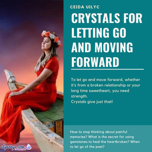Crystals for Letting Go and Moving Forward