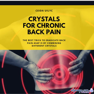 Crystals for Chronic Back Pain
