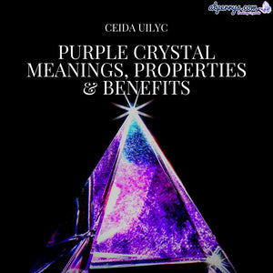 Purple Crystal Meanings, Properties & Benefits