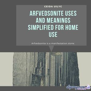 Arfvedsonite Uses and Meanings Simplified for Home Use