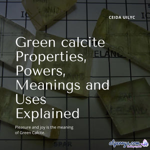 Green calcite Properties, Powers, Meanings and Uses Explained