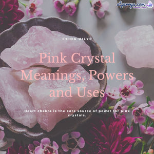 Pink Crystal Meanings, Powers and Uses