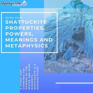 Shattuckite Properties, Powers, Meanings and Metaphysics