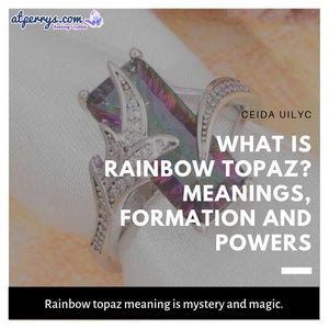 What is Rainbow Topaz? Meanings, Formation and Powers