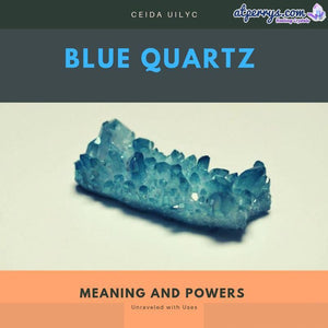 Blue Quartz Meaning and Powers Unraveled with Uses