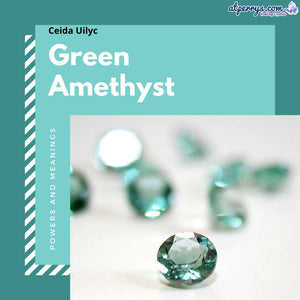 Green Amethyst Powers and Meanings