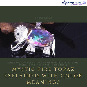 Mystic Fire Topaz Explained with Color Meanings