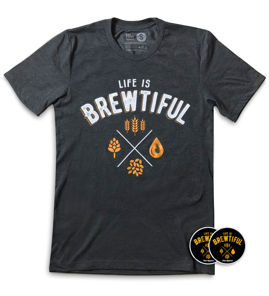 Life is Brewtiful Premium T Shirt with Exclusive Stickers